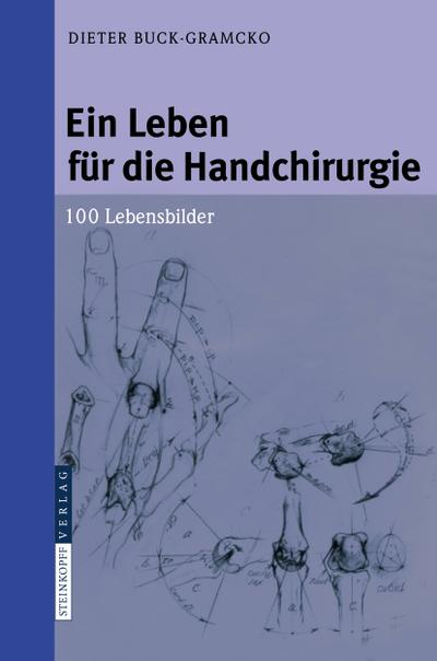 Ein Leben für die Handchirurgie: 100 Lebensbilder