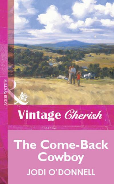 The Come-Back Cowboy (Mills & Boon Vintage Cherish)
