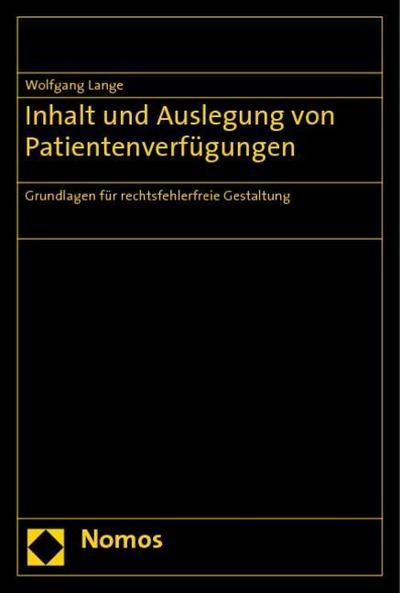 Inhalt und Auslegung von Patientenverfügungen