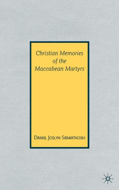 Christian Memories of the Maccabean Martyrs