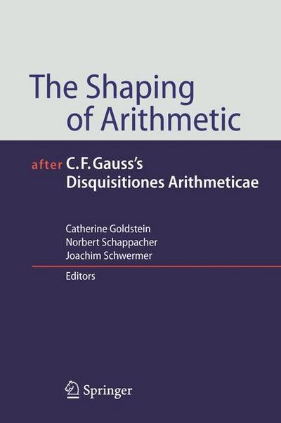 The Shaping of Arithmetic after C. F. Gauss's Disquisitiones Arithmeticae