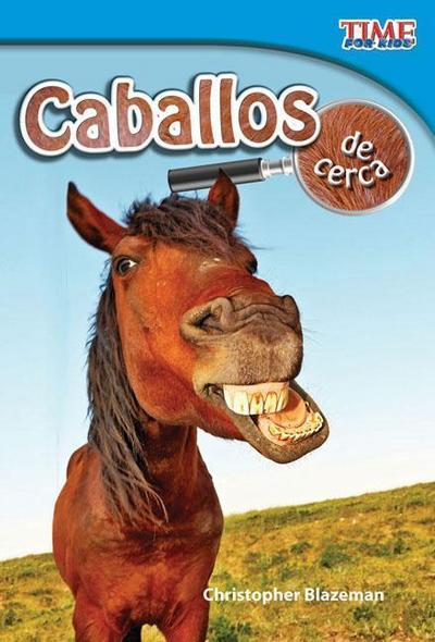 Caballos de Cerca (Horses Up Close) (Spanish Version) (Early Fluent)