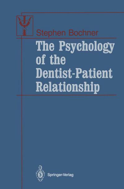 Psychology of the Dentist-Patient Relationship