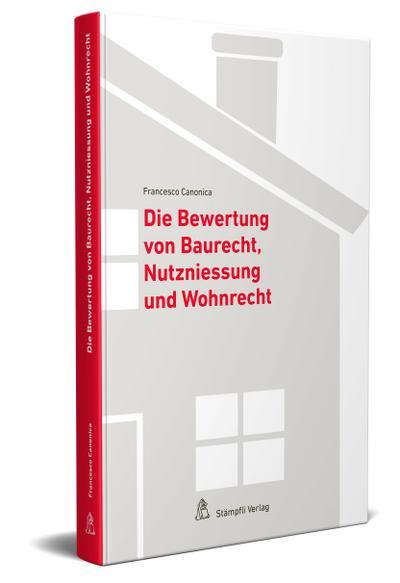 Die Bewertung von Baurecht, Nutzniessung und Wohnrecht
