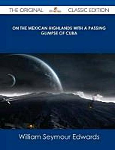 Edwards, W: ON THE MEXICAN HIGHLANDS W/A P