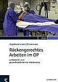 Rückengerechtes Arbeiten im OP - Angelika Ammann