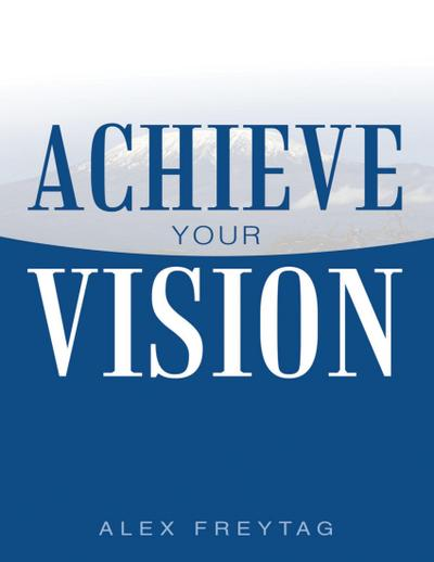 Achieve Your Vision