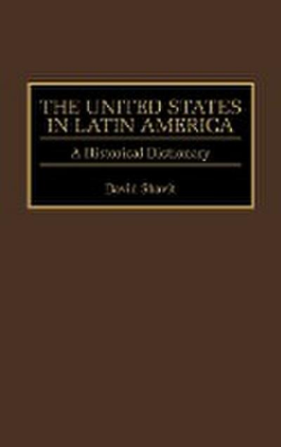The United States in Latin America: A Historical Dictionary