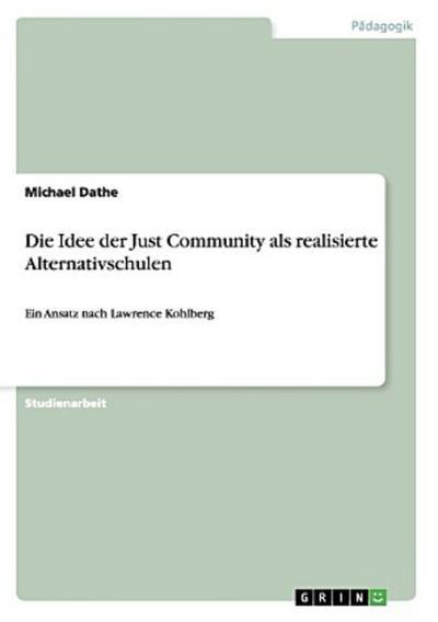 Die Idee der Just Community als realisierte Alternativschulen
