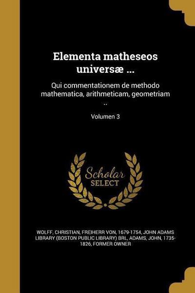 LAT-ELEMENTA MATHESEOS UNIVERS