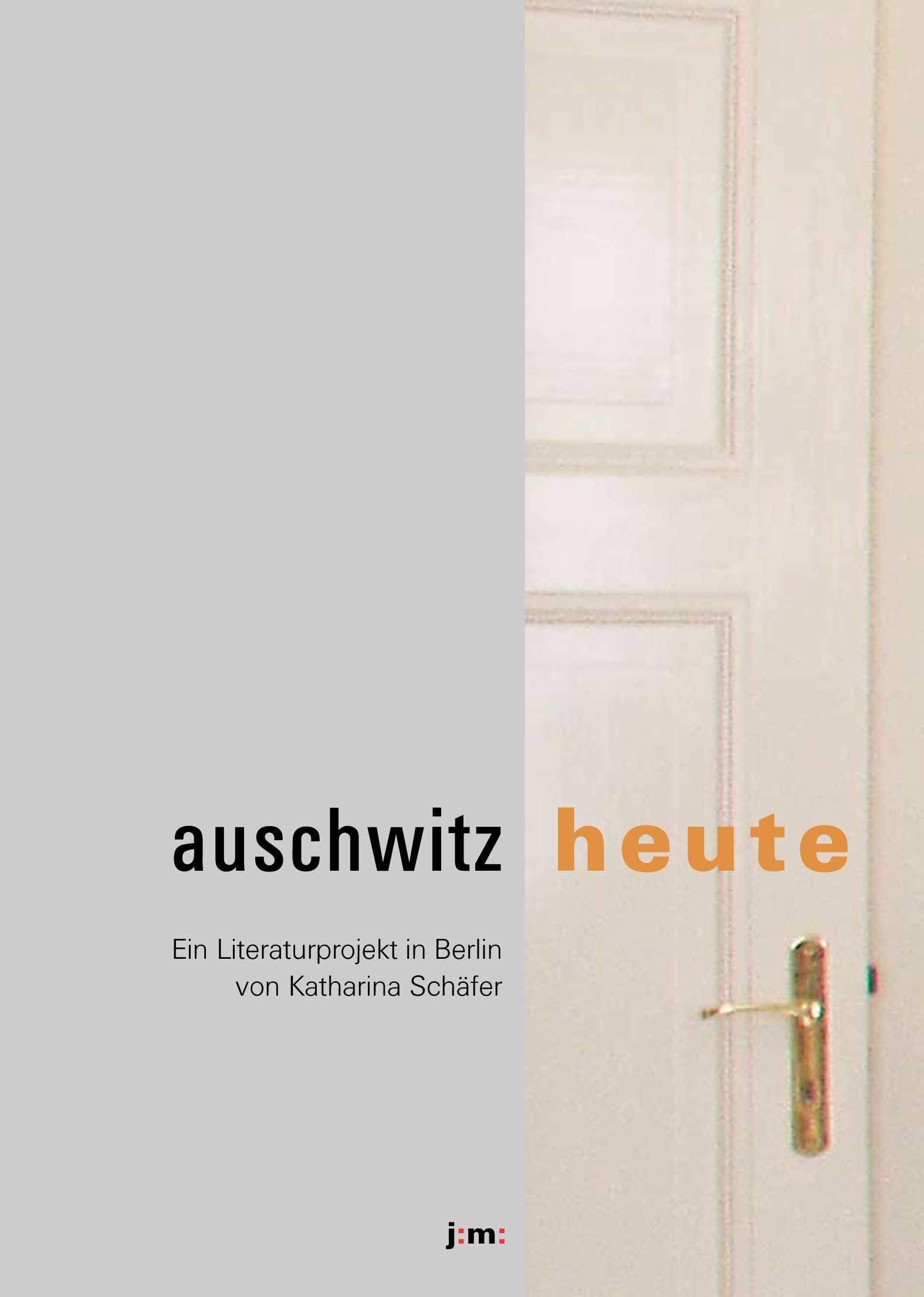 auschwitz : heute Katharina Schäfer