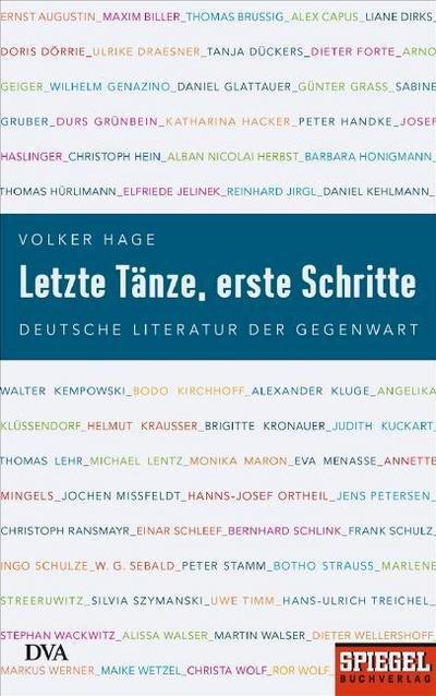 Letzte Tänze, erste Schritte: Deutsche Literatur der Gegenwart. Ein SPIEGEL-Buch