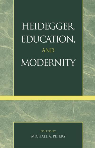 Heidegger, Education, and Modernity