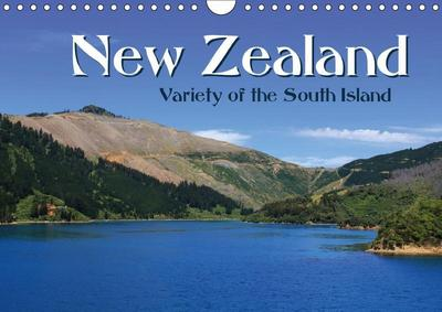 New Zealand - Variety of the South Island (Wall Calendar 2019 DIN A4 Landscape)