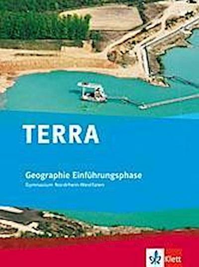 TERRA Geographie Nordrhein-Westfalen. Einführungsphase Oberstufe (10. Schuljahr G8/11. Schuljahr G9)