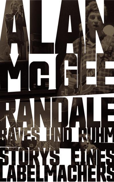 Randale, Raves und Ruhm