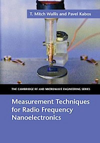 Measurement Techniques for Radio Frequency Nanoelectronics