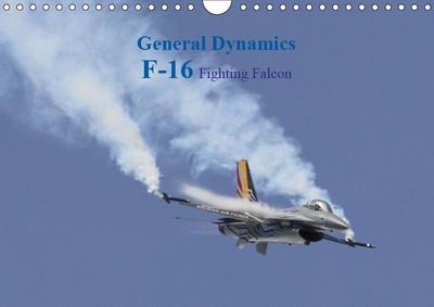 General Dynamics   F-16 Fighting Falcon (Wall Calendar 2019 DIN A4 Landscape)