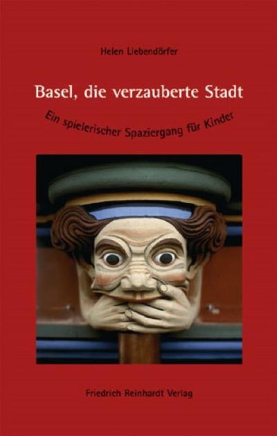 Basel, die verzauberte Stadt