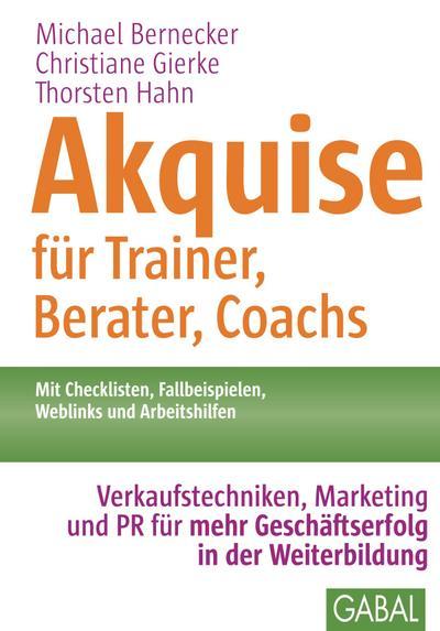 Akquise für Trainer, Berater, Coachs