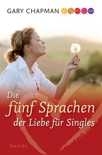Die fünf Sprachen der Liebe für Singles