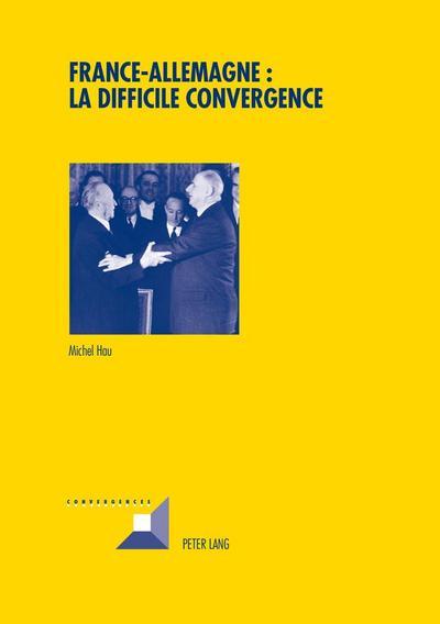 France-Allemagne: la difficile convergence