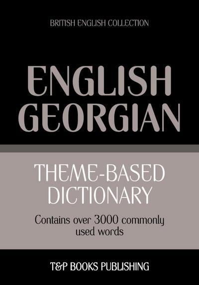 Theme-based dictionary British English-Georgian - 3000 words