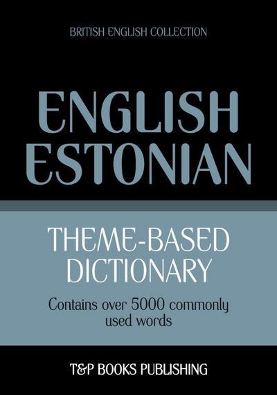 Theme-based dictionary British English-Estonian - 5000 words
