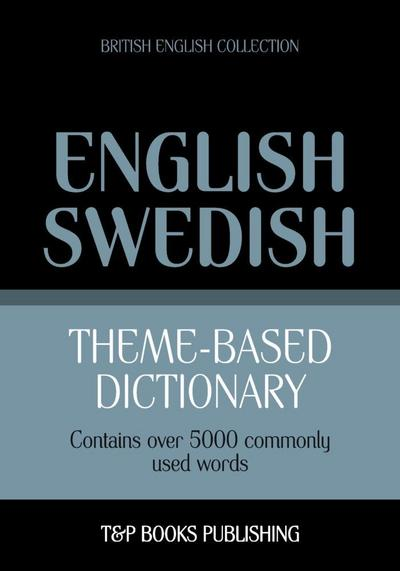 Theme-based dictionary British English-Swedish - 5000 words