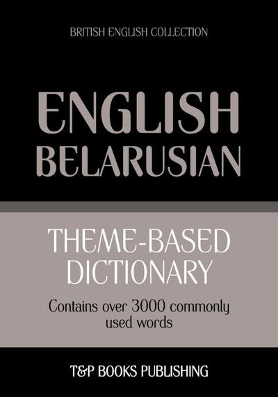 Theme-based dictionary British English-Belarusian - 3000 words