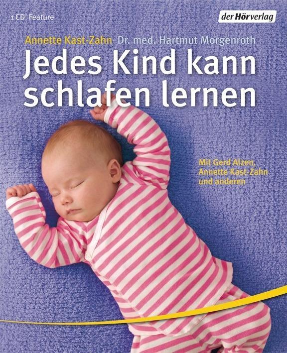 Jedes Kind kann schlafen lernen Annette Kast-Zahn