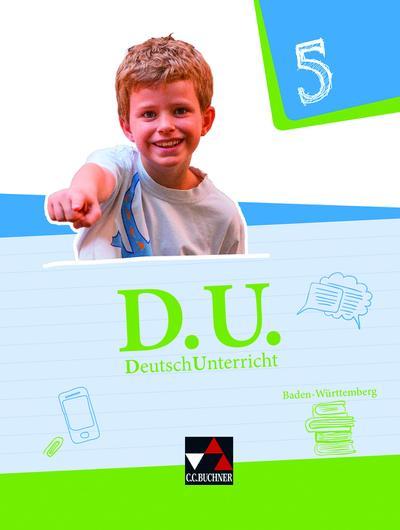 D.U. DeutschUnterricht 5. Baden-Württemberg