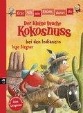 Erst ich ein Stück, dann du - Der kleine Drache Kokosnuss bei den Indianern (Erst ich ein Stück ... (mit dem kleinen Drachen Kokosnuss), Band 1)
