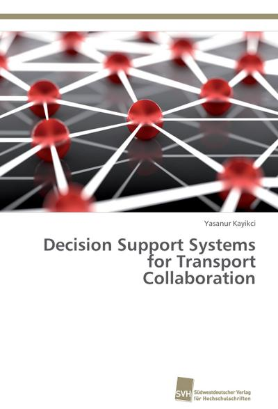 Decision Support Systems for Transport Collaboration