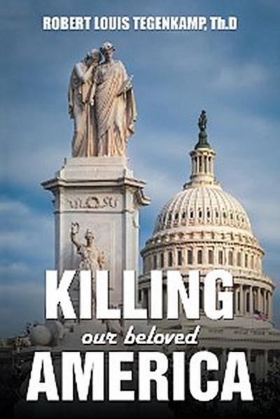 Killing Our Beloved  America