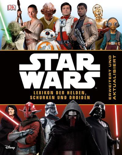 Star Wars™ Lexikon der Helden, Schurken und Droiden; Erweitert und aktualisiert; Deutsch; Über 700 farbige Abbildungen