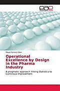 Operational Excellence by Design in the Pharma Industry