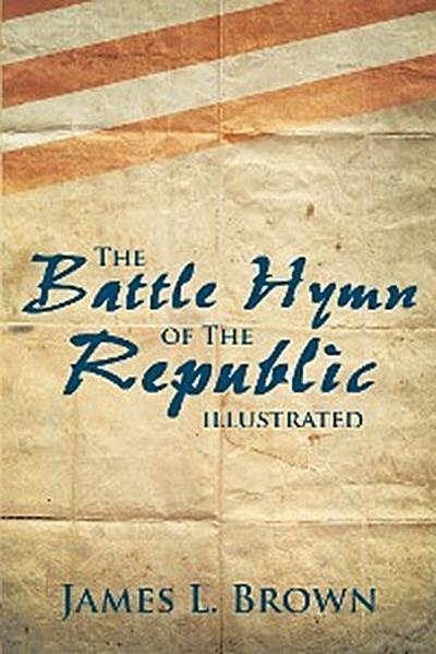 The Battle Hymn of the Republic Illustrated