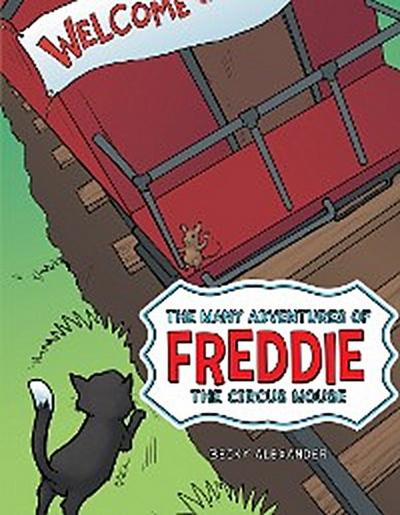 The Many Adventures of Freddie the Circus Mouse