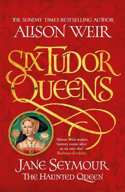Six Tudor Queens 3: Jane Seymour, The Haunted Queen