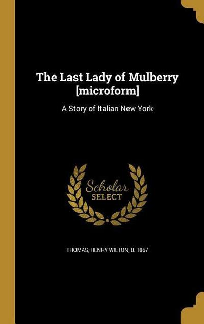LAST LADY OF MULBERRY MICROFOR