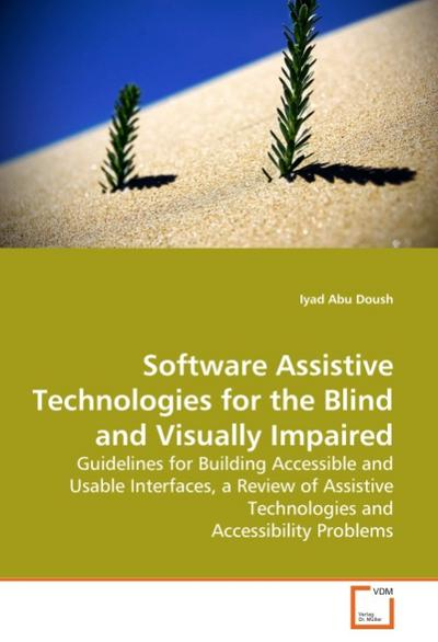 Software Assistive Technologies for the Blind and Visually Impaired - Iyad Abu Doush