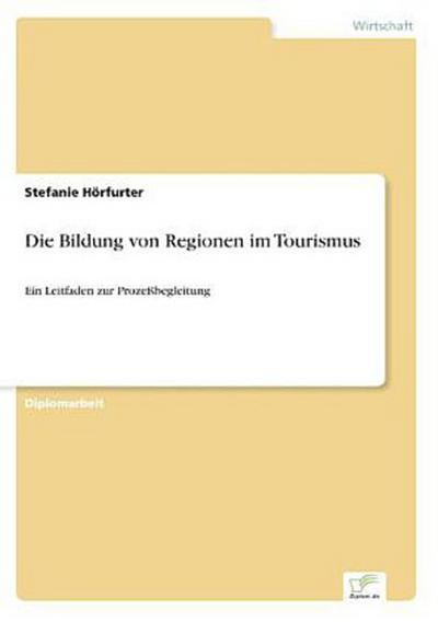 Die Bildung von Regionen im Tourismus