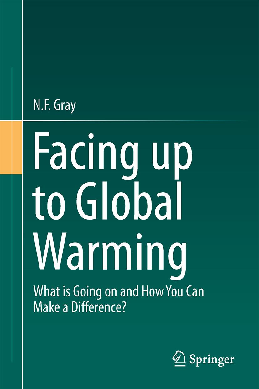 Facing up to Global Warming ~ N. F. Gray ~  9783319201450
