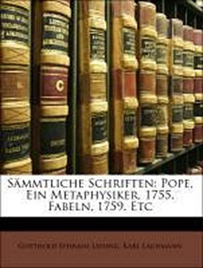 Sämmtliche Schriften: Pope, Ein Metaphysiker, 1755. Fabeln, 1759. Etc, Fuenfter Band