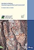 Vom Wald ins Rathaus: Verantwortungsvolle Wald- und Forstwirtschaft