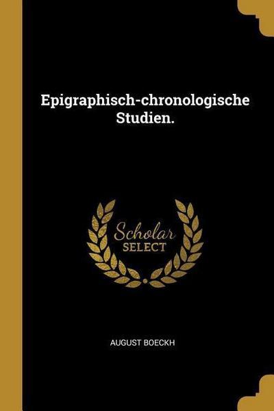 Epigraphisch-Chronologische Studien.