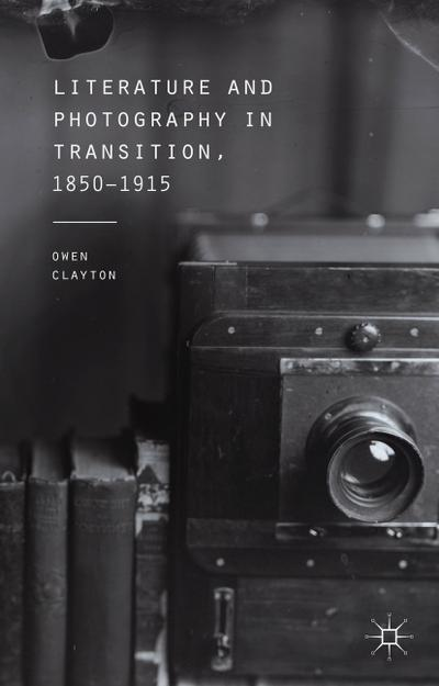 Literature and Photography in Transition, 1850-1915