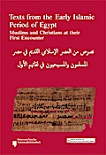 Texts from the Early Islamic Period of Egypt. Muslims and Christians at their First Encounter