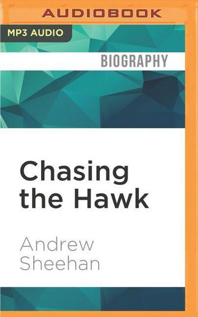 Chasing the Hawk: Looking for My Father, Finding Myself